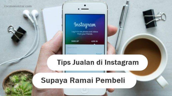 Tips Jitu Jualan di Instagram Supaya Ramai Pembeli