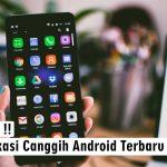 aplikasi canggih android