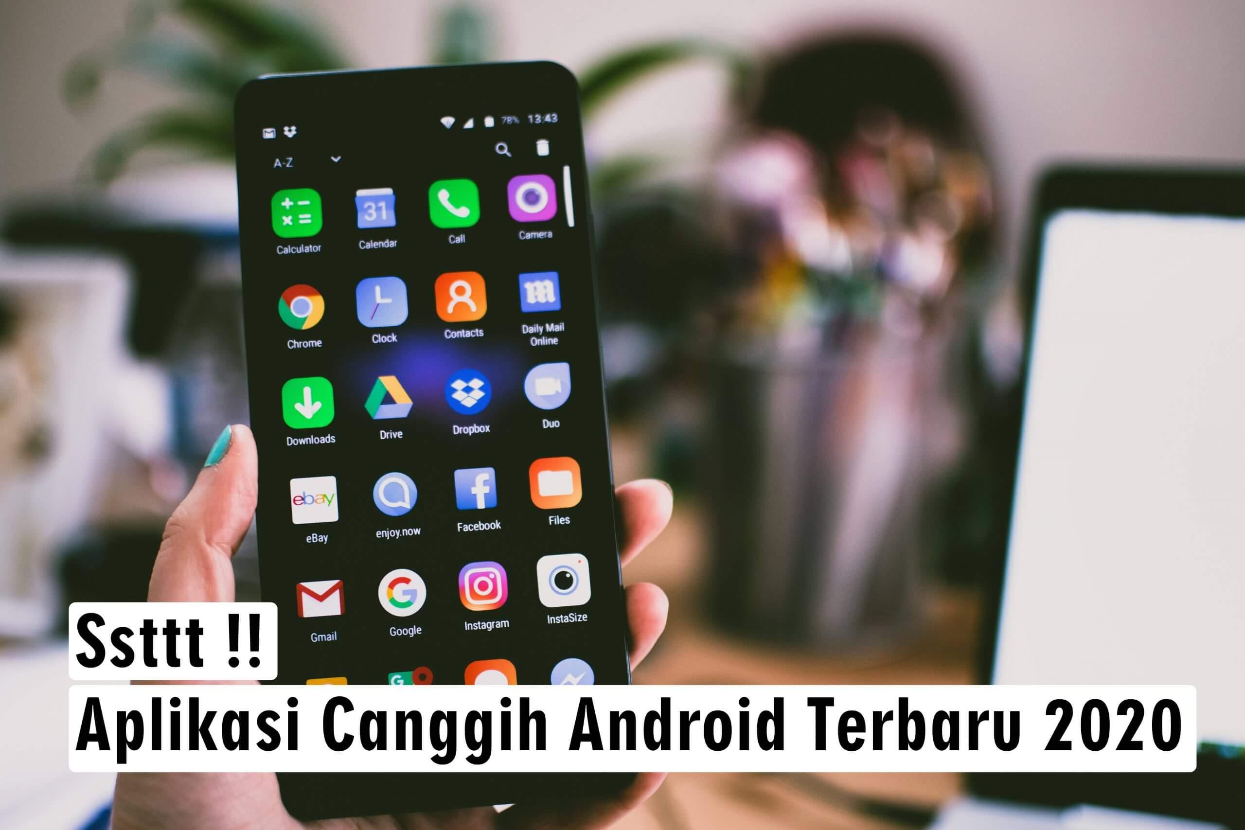 Ssstt !! Aplikasi Canggih Android Terbaru 2020