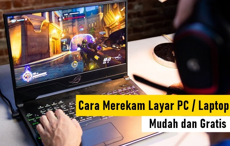 cara merekam layar pc atau laptop gratis