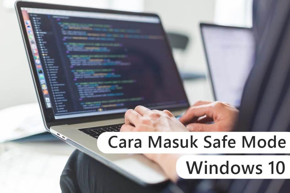 Cara Masuk Safe Mode Windows 10 Terlengkap